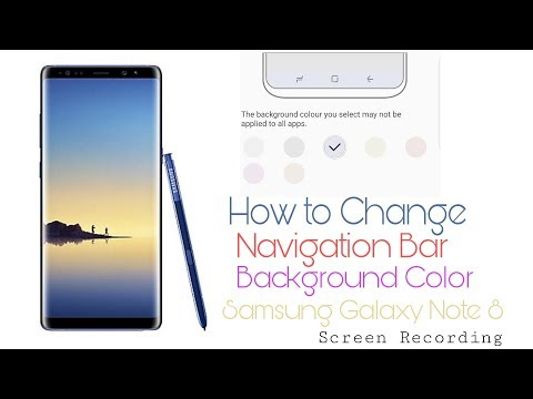 (Screen Recording) How Change Navigation Bar Background Color Samsung Galaxy Note 8/S8/S8+