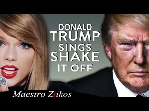 Donald Trump Singing Shake It Off by Taylor Swift