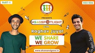 SAGspotlight S2 E06 (Part1) Raghav Juyal I Himanshu Ashok Malhotra