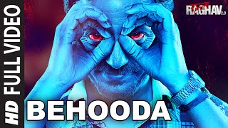 Behooda Full Video Song | Raman Raghav 2.0 | Nawazuddin Siddiqui | Anurag Kashyap | Ram Sampath
