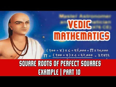 Square Roots of Perfect Squares | Vedic Maths | Example | Part 10