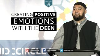 Creating Positive Emotions with the Deen | Powerful Reminder - Navaid Aziz