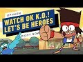 Opinion Why You Should Watch OK KO Let39s Be Heroes Right Now