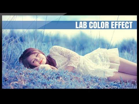 Photoshop: How to create color effects with color Lab