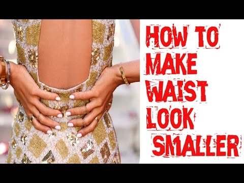 How to Make Waist Look Smaller