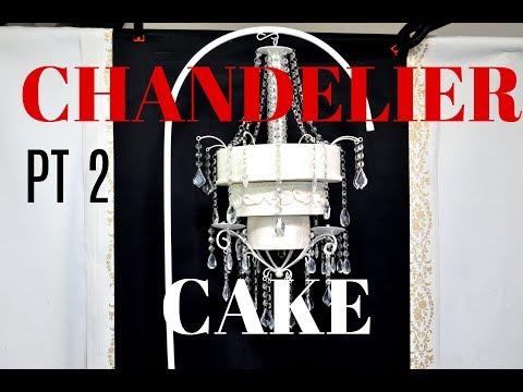 CHANDELIER CAKE PT 2 (IN DEPTH INSTRUCTIONS)   BY VERUSCA WALKER