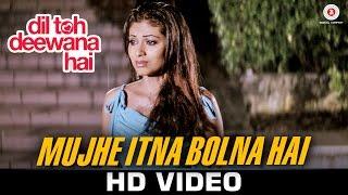 Mujhe Itna Bolna Hai - Dil Toh Deewana Hai   Raj Babbar, Zeenat Aman, Haider K & Sada   Richa Sharma