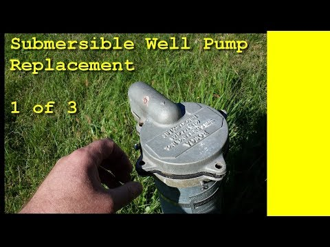 Submersible Well Pump Replacement 1 of 3 (Old Video Re-Upload)