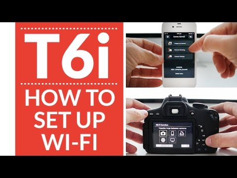 Canon T6i/T6s User Guide Training Tutorial: Wifi Setup & Demo