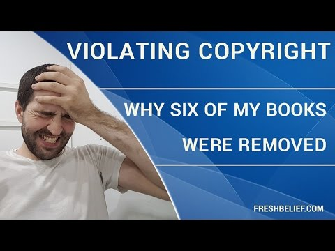 Copyright Violation, Why 6 of My Kindle Books Were Removed