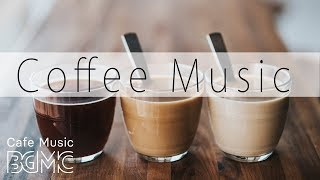 Download Coffee Music - Chill Out Jazz & Bossa Nova Lounge - Relaxing Cafe Music Instrumental Video