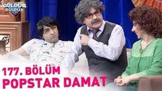 Güldür Güldür Show 177. Bölüm   Popstar Damat