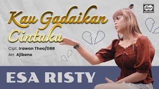 Esa Risty - Kau Gadaikan Cintamu