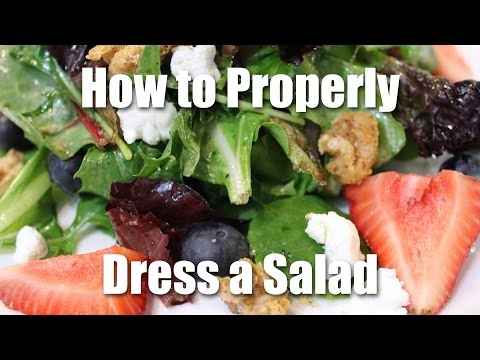 How to Properly Dress A Salad - Awesome Salad With No Recipe!
