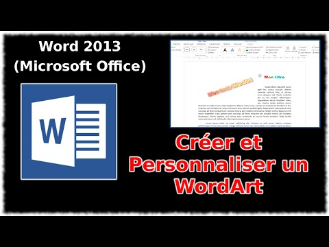 Tuto Créer et personnaliser un WordArt (Word 2013)