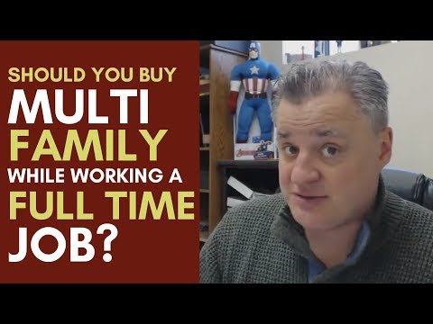 Should You Buy A Multi-Family While Working a Full-Time Job? Mentorship Monday - 091