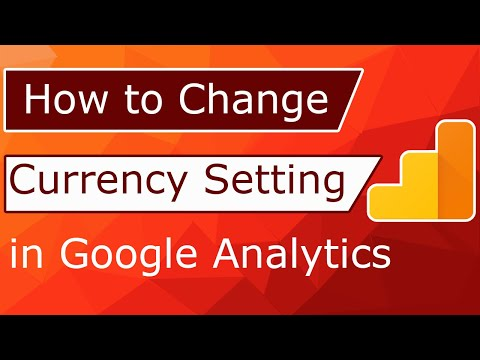 How to Change Currency Setting in Google analytics