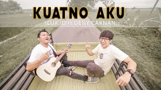 DENNY CAKNAN feat ILUX ID - KUATNO AKU (OFFICIAL VIDEO)