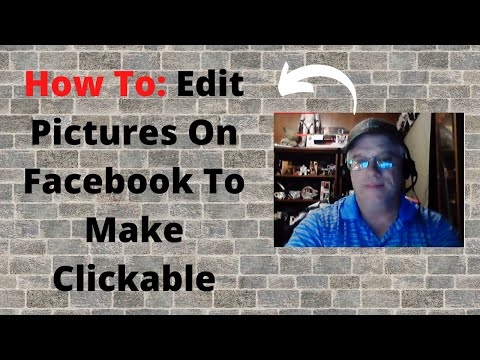 How to Edit A Picture On Facebook And Make It Clickable