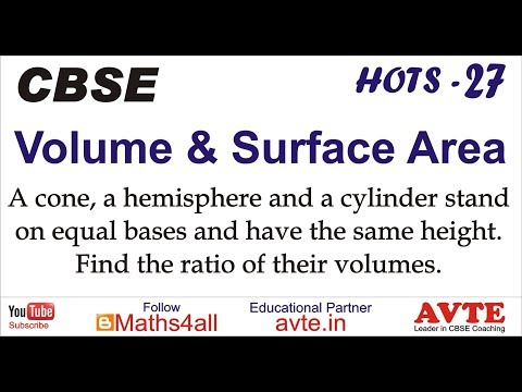 A cone, a hemisphere and a cylinder stand on equal bases  ... VOLUME SURFACE AREA HOTS 27