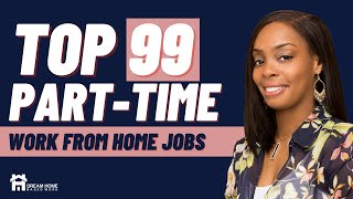 Get Paid To Work From Home Part-time - 99  Companies To Check Out