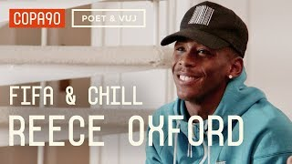 FIFA and Chill with Reece Oxford | Poet & Vuj Present!