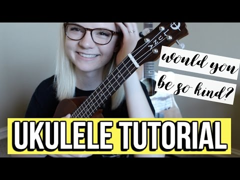 Dodie Clark - Would You Be So Kind? | UKULELE TUTORIAL
