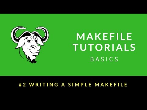 Makefile Tutorials Basics : 002 : Writing a simple Makefile