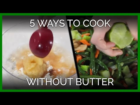 5 Ways to Cook Without Butter