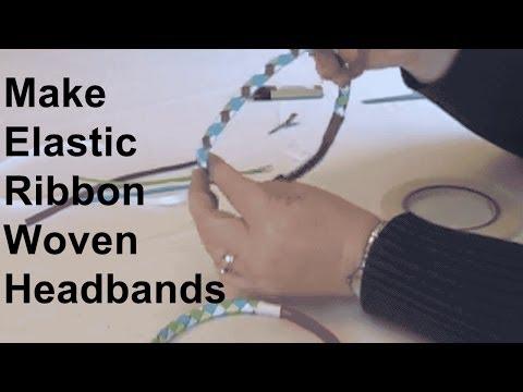 Make A Ribbon Woven Elastic Headband