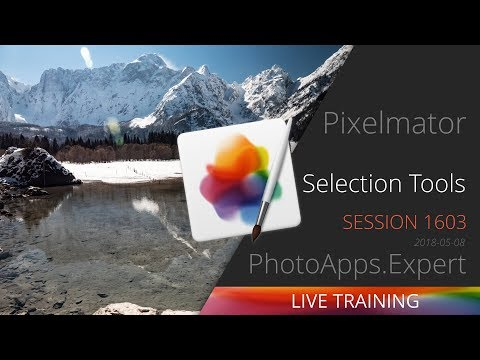 Pixelmator Pro; SELECTION TOOLS — PhotoApps.Expert Live Training 1603 SAMPLE