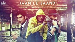 Jaan Le Jaandi Feat. Futuristic Survivors - Steelbird Entertainment