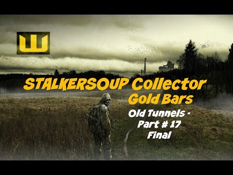 STALKERSOUP Collector - Gold Bars - Old Tunnels - Final (109990)