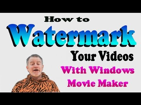 WATERMARK YOUR VIDEOS THE EASY WAY - WITH WINDOWS MOVIE MAKER
