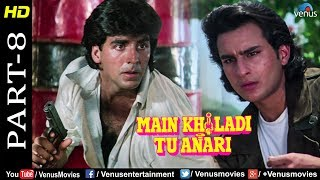 Main Khiladi Tu Anari Part -8 | Akshay & Saif Ali Khan |Hindi Comedy, Romantic & Action Movie Scenes