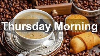 Thursday Morning Jazz - Sweet Jazz and Bossa Nova Music to Relax