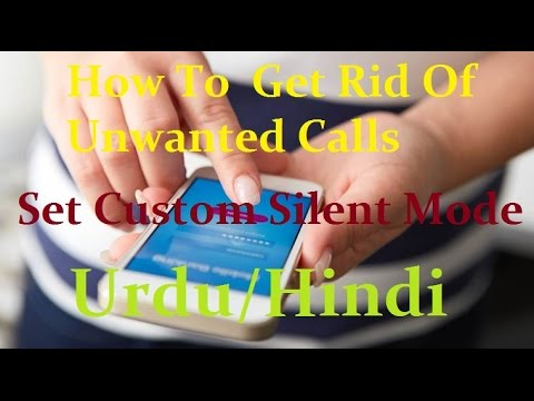 How To | Get Rid Of Unwanted Calls | Set Custom Silent Mode | Avoid unwantet Rings | Urdu / Hindi