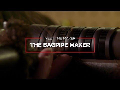 Meet The Maker -  Bagpipe Maker