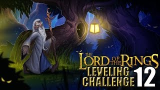 The Lord of the Rings WoW Leveling Challenge: Episode 12 - THE END IS NEAR!