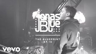 Jonas Blue - The Blueprint EP 16