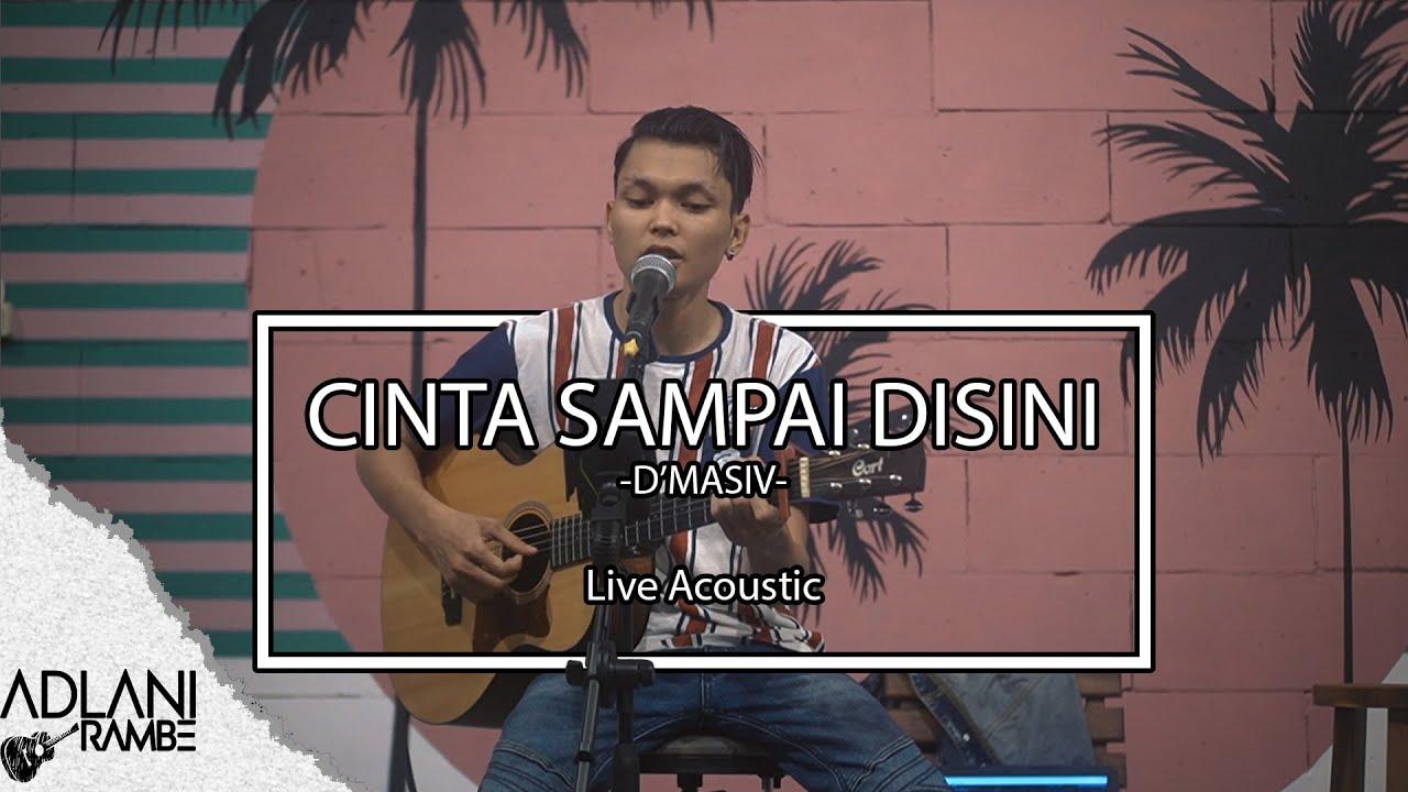 Download Cinta Sampai Disini - D'MASIV (Video Lirik) | Adlani Rambe [Live Cover] MP3 Gratis