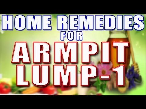 Home Remedies For Armpit Lump-1 II बगल की सूजन के लिए घरेलु उपाय भाग-1 II
