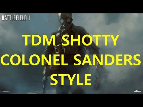 BF1 TDM SHOTTY WITH SOME FRIED CHICKEN