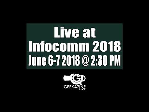Infocomm 2018 Day 1 LIVE
