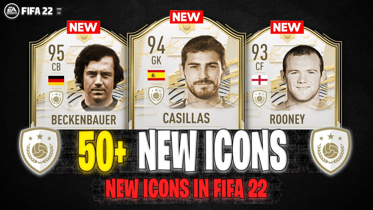 FIFA 22   50 NEW ICONS IN FIFA 22! 🆕🔥   FT. BECKENBAUER, CASILLAS, ROONEY... etc (ICONS WISHLIST)