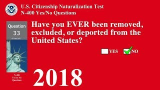 N-400, All Yes and No Questions - US Citizenship Naturalization Test (2018)