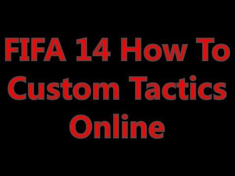 How to Use Custom Tactics in FIFA 14 (Offline/Online)