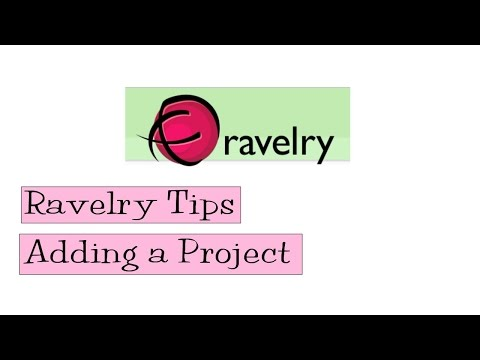 Ravelry Tips   Adding a Project