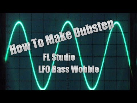 Fl Studio- How to Make Dubstep: LFO Bass Wobble