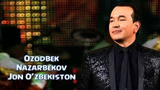 Download Ozodbek Nazarbekov - Jon O'zbekiston | Озодбек Назарбеков - Жон Узбекистон Video